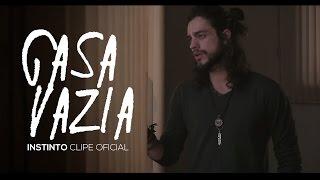 INSTINTO - CASA VAZIA [CLIPE OFICIAL]