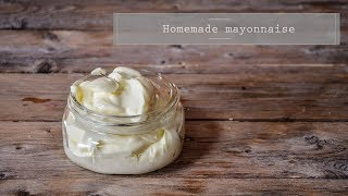 HOW TO MAKE MAYONNAISE / easy recipe #delicious #healthy #food