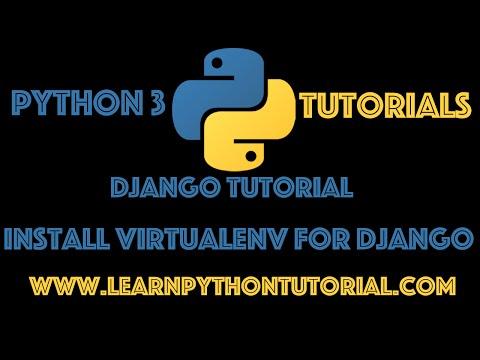 Django Tutorial: How To Install and Create A Virtual Environment For Django