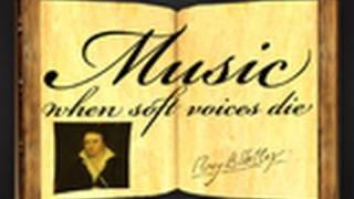 Music, When Soft Voices Die by Percy Bysshe Shelley - Poetry Reading