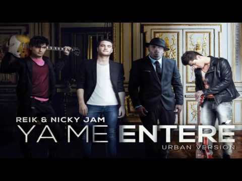 Ya me entere - Reik Ft Nicky Jam [Video Oficial]