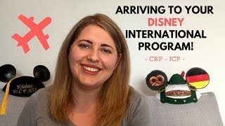 How to manage your arrival to your Disney International Program - CRP ICP CEP
