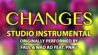 Changes (Cover Instrumental) [In the Style of Faul & Wad Ad feat. Pnau]
