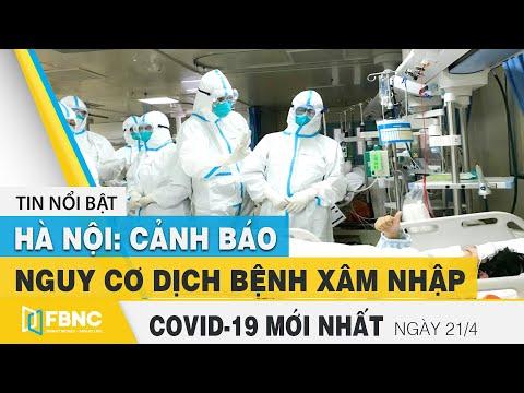 Tin tức Covid-19 mới nhất hôm nay 21/4   Dich Virus Corona Việt Nam hôm nay   FBNC