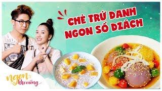 Ngon Khó Cưỡng | Chè Trứ Danh, Ngon Số Dzách | Tập 13  | Food Review