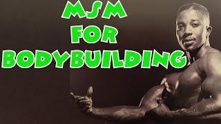 MSM For Bodybuilders - Leroy Colbert