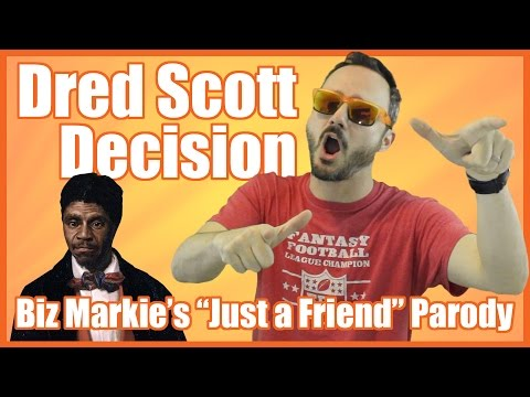 Dred Scott Decision Biz Markies Just a Friend Parody  @MrBettsClass