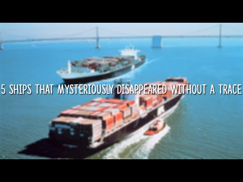 5 Ships that Mysteriously Disappeared Without a Trace
