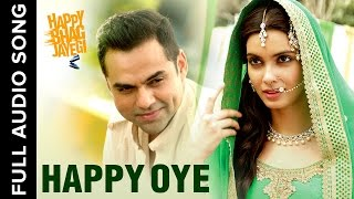 Happy Oye | Full Audio Song | Happy Bhag Jayegi