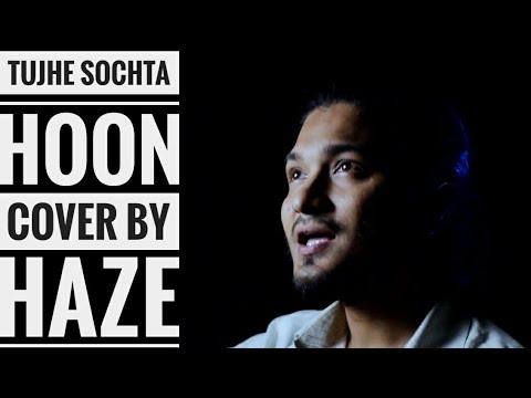 Tujhe Sochta Hoon ||KK||Cover||HaZe