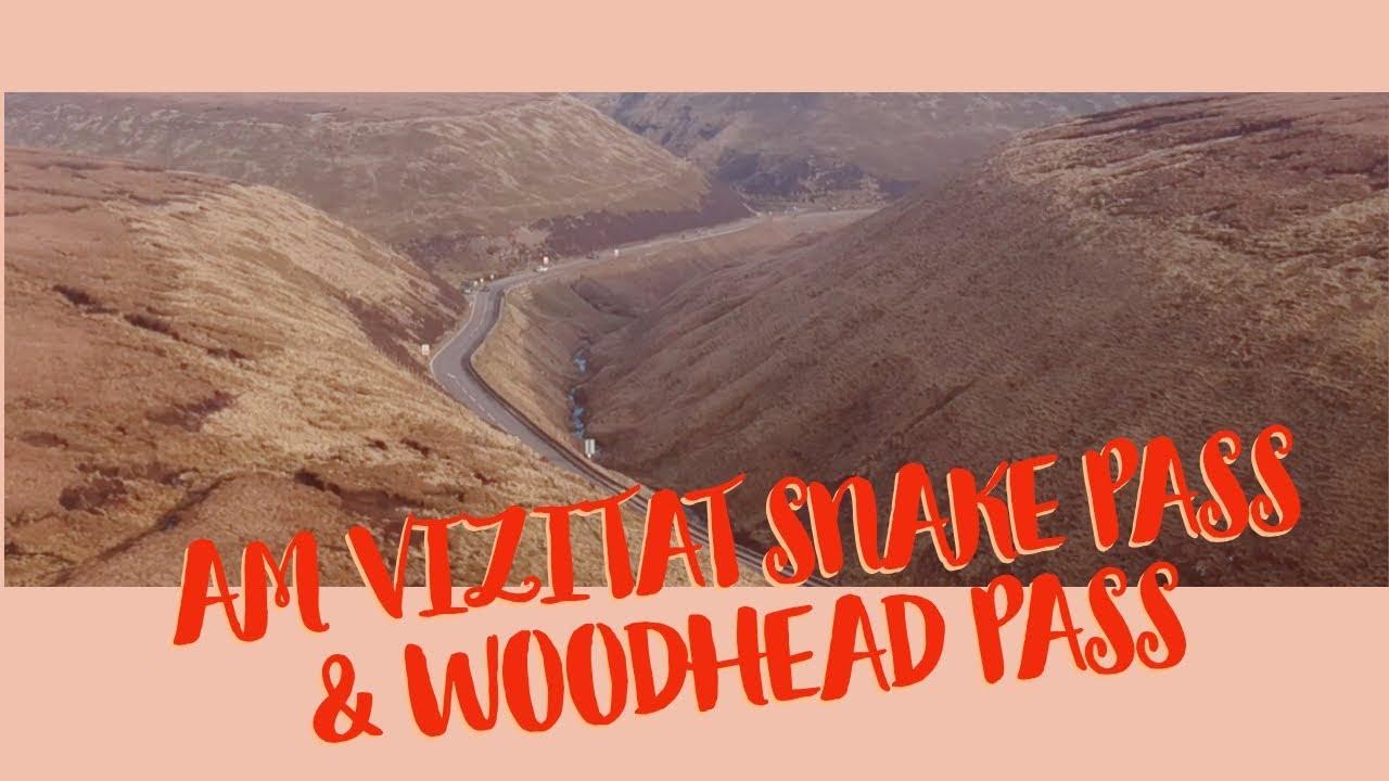 #vlog44 - AM VIZITAT SNAKE PASS & WOODHEAD PASS