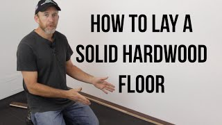 How to Install a solid Hardwood floor- ReallyCheapFloors.com Install Series