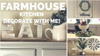✨FARMHOUSE KITCHEN DECORATE WITH ME | FARMHOUSE DECOR | DECORATE WITH ME 2019✨