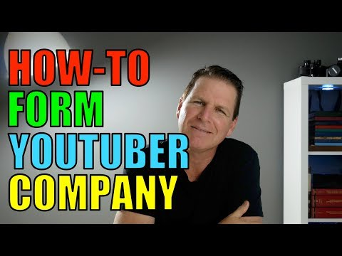 Forming an LLC, Step by Step Guidelines to Setting Up YouTuber Company (Meet the Client Series)