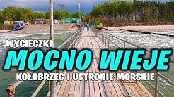 Mocno Wieje - Szybki wypad na molo w Ustroniu Morskim i Kołobrzegu.