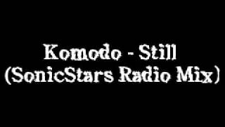 Komodo - Still ( SonicStars Radio Mix )