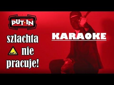 Karaoke - PUT-IN - Szlachta Nie Pracuje