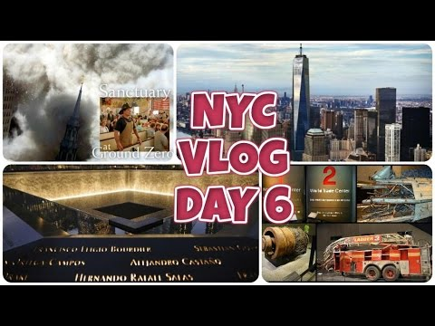 NEW YORK CITY VLOG / DAY 6 / ONE WORLD OBSERVATORY,9/11 MEMORIAL & 9/11 MUSEUM -  (HD)