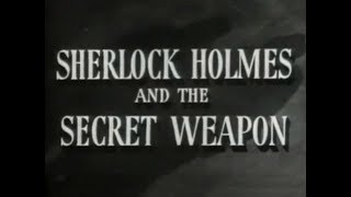 Gambar cover Sherlock Holmes and The Secret Weapon (1943) [Thriller]