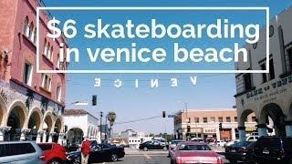 $6 Skateboarding in Venice Beach