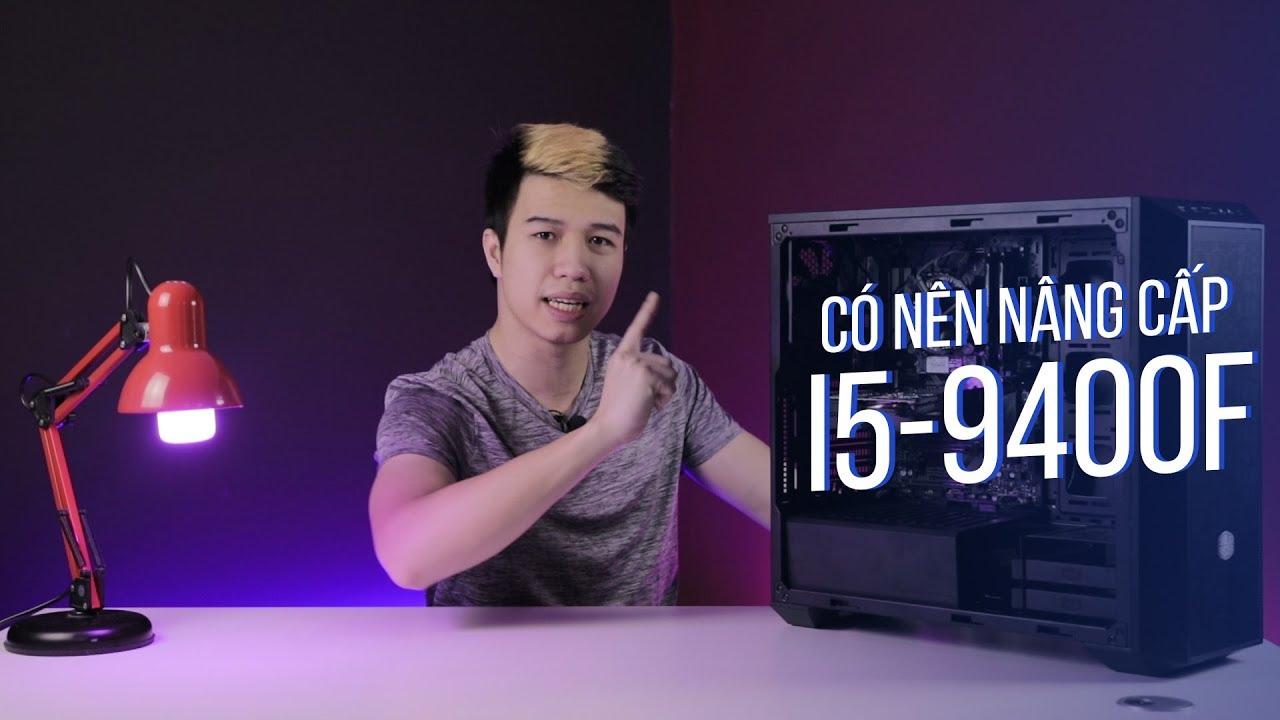 Core i5-9400F - CPU cực ngon cho game thủ!