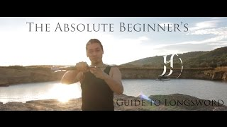Sword 101: The Absolute Beginner's Guide to Longsword