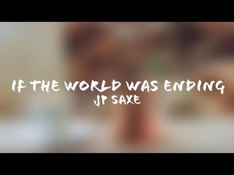 jp-saxe---if-the-world-was-ending-(lyrics-+-terjemahan-indonesia)-ft.-julia-michaels