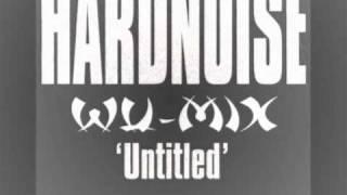 HARDNOISE-'Untitled' / Wu-Mix
