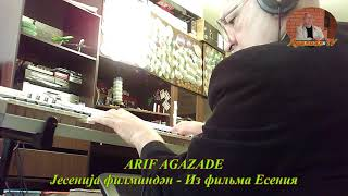 ARIF AGAZADE - Јесенија филминдән - Из фильма Есения