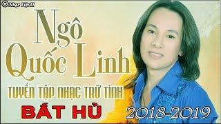 Ngô Quốc Linh (Mười Năm Đợi Chờ) Liên Khúc Nhạc Vàng Trữ Tình Hải Ngoại Hay Nhất 2018-2019