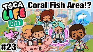 Toca Life City | Coral Fish area!? #23