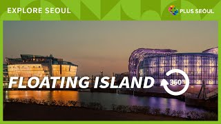 [360°VR SEOUL] Virtual Site Inspection of Floating Island