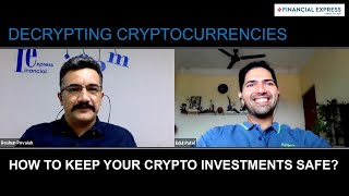 Decrypting Cryptocurrencies: How To Keep Your Crypto Investments Safe?