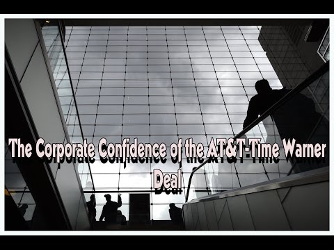 The Corporate Confidence of the AT&T-Time Warner Deal