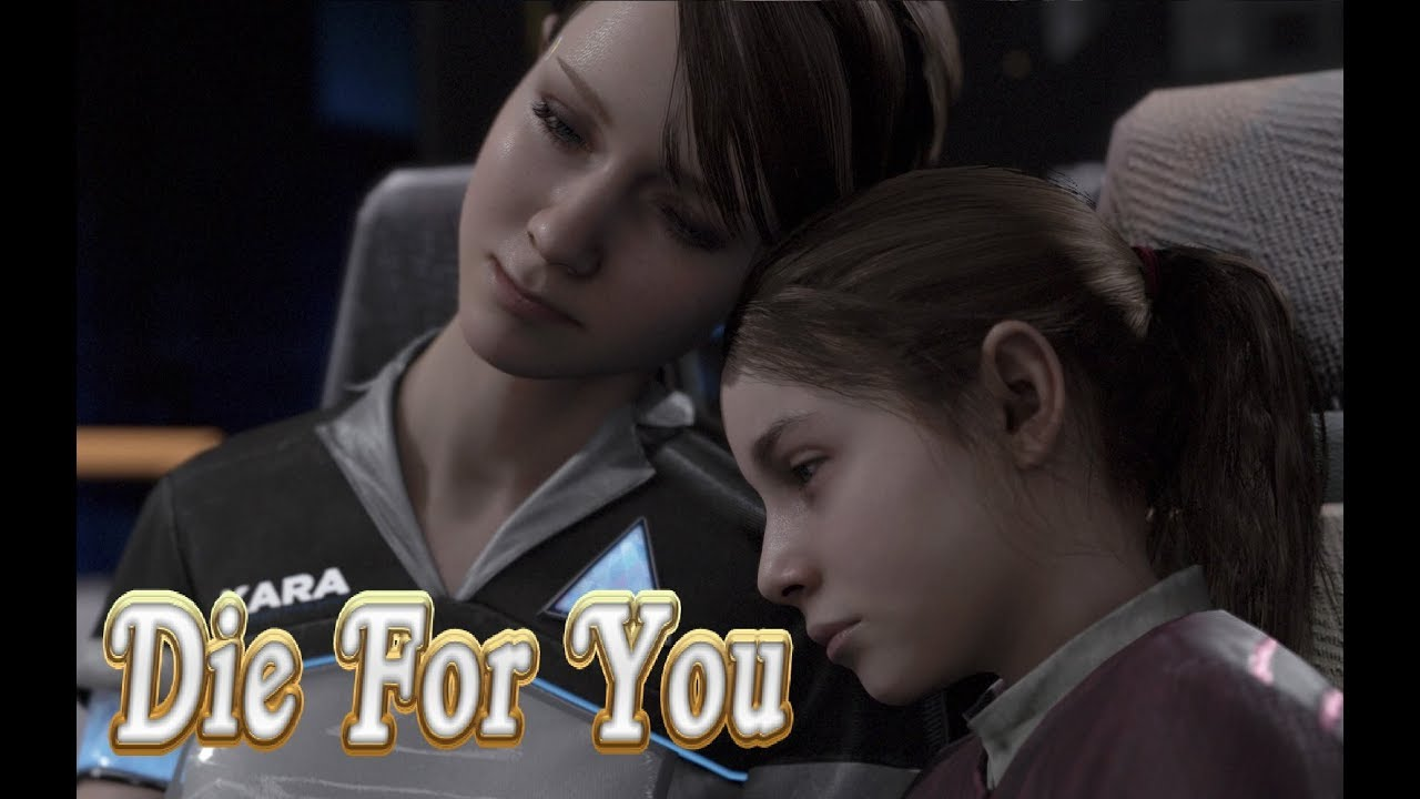 Kara & Alice; Detroit Become Human [GMV] - Die For You