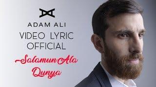 SALAMUN ALA DUNYA - Adam Ali - Official Video Lyric