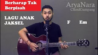 Chord Gampang (Berharap Tak Berpisah) LAGU ANAK JAKSEL by Arya Nara (Tutorial Gitar) Untuk Pemula