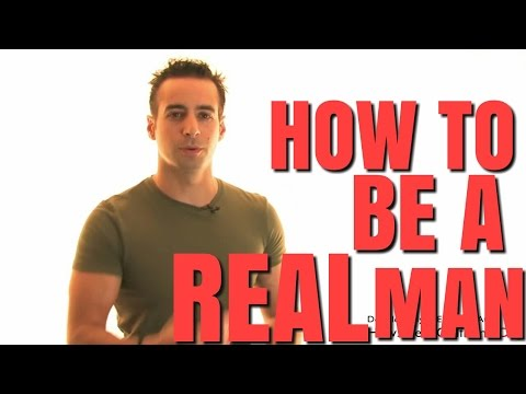 How To Be A Real Man - Respect Yourself