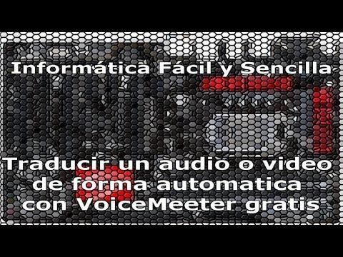 Traducir un audio o video de forma automática con VoiceMeeter (Gratis)