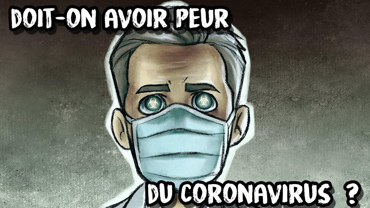 Doit-on avoir peur du Coronavirus / Covid19 ?