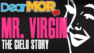 "Video Dear MOR: ""Mr. Virgin"" The Cielo Story 07-22-16 download MP3, 3GP, MP4, WEBM, AVI, FLV Maret 2018"
