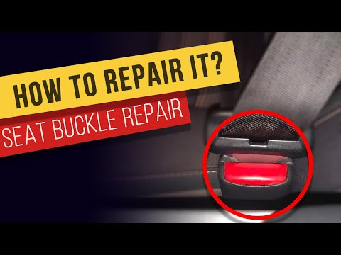 How To Repair Seat Belt Buckle? Solution And Easy Fix.