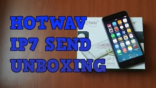 HOTWAV IP7 SEND UNBOXING HANDS ON 4K HD VIDEO [2016] I PHONE 7 COPY