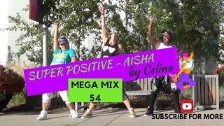SUPER POSITIVE - AISHA Zumba® MegaMix 53 with Celina スーパー   ポジティブ