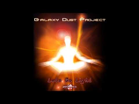 Galaxy Dust Project - Let's Go Light [Full EP]