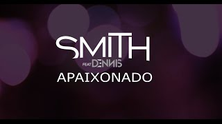 Mc Smith Feat Dennis - Apaixonado  [Clipe Oficial]