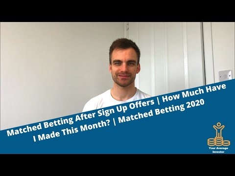 Matched Betting After Sign Up Offers | How Much Have I Made