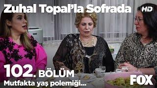 Mutfakta yaş polemiği... Zuhal Topal'la Sofrada 102. Bölüm