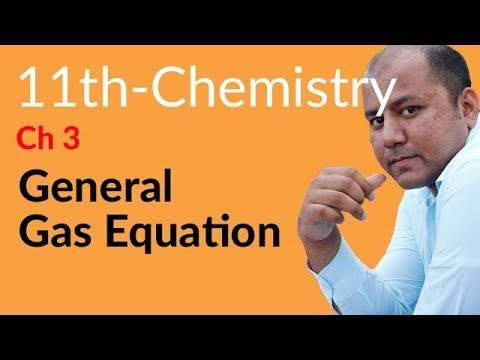 FSC Part 1 Chemistry Lecture,General Gas Equation-Chemistry book 1 Chapter 3 Gases