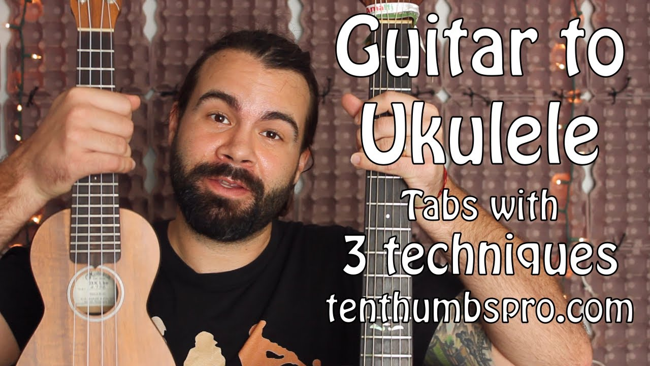 Guitar To Ukulele Tab Ukulele Tutorial Youtube